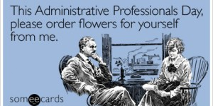 Ideas for Secretaries Day & Why You Shouldn't Ignore It